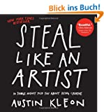 Steal Like an Artist: 10 Things Nobody Told Me About the Creative Life