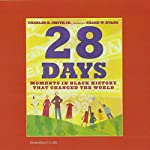 28 Days: Moments in Black History That Changed the World | Charles R. Smith