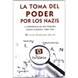 LA TOMA DEL PODER POR LOS NAZIS: LA EXPERIENCIA DE UNA PEQUEÑA CIUDAD ALEMANA, 1922-1945 (No Ficcion Historia)...