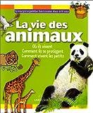 echange, troc Paviet - Encyclopédie 6/9 ans : la vie des animaux, où ils vivent, comment ils se protègent...