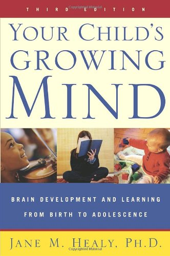 Your Child's Growing Mind: Brain Development and Learning...