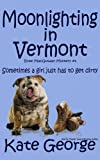 img - for Moonlighting in Vermont (The Bree MacGowan Series Book 1) book / textbook / text book