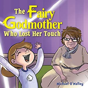 The Fairy Godmother Who Lost Her Touch Audiobook