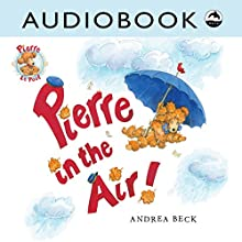 Pierre in the Air! Audiobook by Andrea Beck Narrated by Matthew Posner