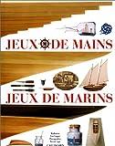 echange, troc Isabelle Darrigrand, Patrick Léger - Jeux de mains, jeux de marins