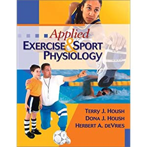 Applied Exercise and Sport Physiology Terry J. Housh, Dona J. Housh and Herbert A. DeVries