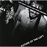 Last Night I Saved Her From Vampires-Future Of The Left
