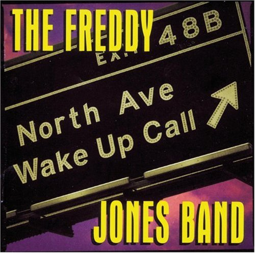 Freddy Jones Band - North Avenue Wake Up Call - Zortam Music