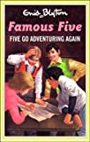 Five Go Adventuring Again (The Famous Five Series I)