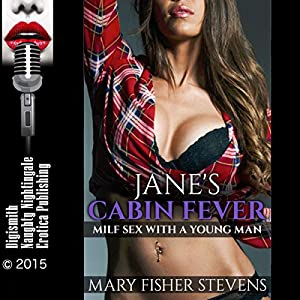 Jane's Cabin Fever: MILF Sex with a Young Man Audiobook