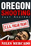 Oregon Shooting Just Another C.I.A. F...