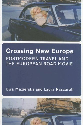 Crossing New Europe: Postmodern Travel and the European...