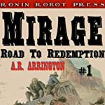Mirage, Colorado: Road to Redemption #1 | A. R. Arrington