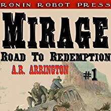 Mirage, Colorado: Road to Redemption #1 Audiobook by A. R. Arrington Narrated by Alex Zonn