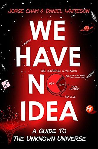 We Have No Idea : A Guide to the Unknown Universe price comparison at Flipkart, Amazon, Crossword, Uread, Bookadda, Landmark, Homeshop18