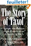 The Story of Taxol: Nature and Politi...