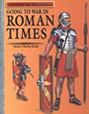 Going to War in Roman Times (Armies of the Past) (0531163520) by Butterfield, Moira