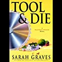 Tool & Die (       UNABRIDGED) by Sarah Graves Narrated by Lindsay Ellison