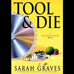 Tool & Die | [Sarah Graves]