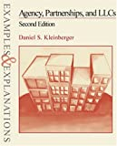 Agency, Partnerships, and LLCs: Examples and Explanations (Examples & Explanations Series) (0735524688) by Daniel S. Kleinberger