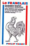 img - for Le Franglais: Forbidden English, Forbidden American, Law, Politics and Language in Contemporary France: A Study in Loan Words and National Identity book / textbook / text book