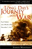 Long Day's Journey Into War: Pearl Harbor and a World at War-December 7, 1941 (1585742554) by Weintraub, Stanley