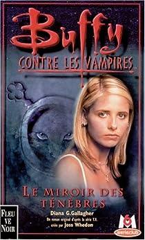 Buffy contre les vampires, tome 17 : Le miroir des t�n�bres par Gallagher