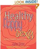 Healthy Happy Sexy: Ayurveda Wisdom for Modern Women