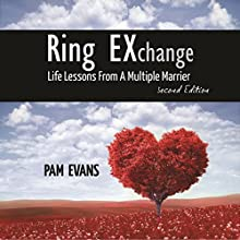 Ring EXchange: Life Lessons From a Multiple Marrier (       UNABRIDGED) by Pam Evans Narrated by Becky Parker