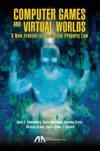 Computer Games and Virtual Worlds: A New Frontier in Intellectual Property Law