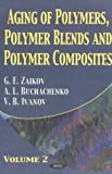 img - for Aging of Polymers, Polymer Blends and Polymer Composites book / textbook / text book