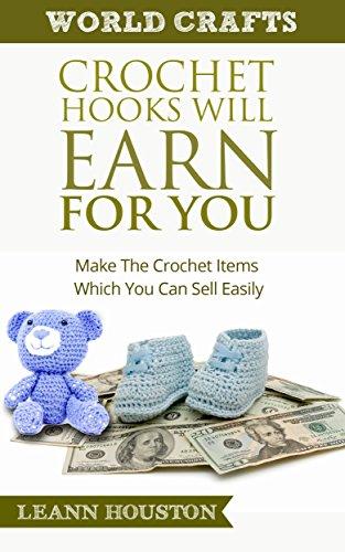 CROCHET HOOKS WILL EARN FOR YOU (Book #10