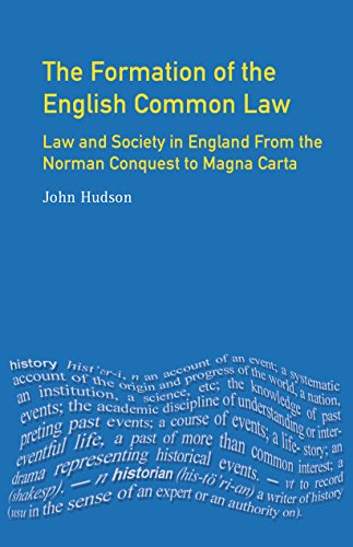 John Hudson - The Formation of English Common Law: Law and Society in England from the Norman Conquest to Magna Carta (The Medieval World)