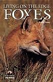Foxes: Living on the Edge (Wildlife Series (Minocqua, Wisc))