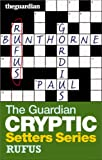 "The ""Guardian"" Cryptic Crosswords Setters Series: Rufus"