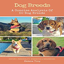 Dog Breeds: A Concise Analysis of 50 Dog Breeds Audiobook by Helena Troy Narrated by JP Worlton