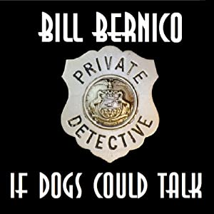 If Dogs Could Talk: Cooper Collection, 055 | [Bill Bernico]