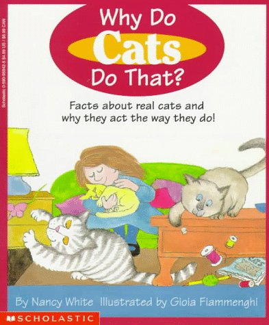 Why Do Cats Do That?, NANCY WHITE, GIOIA FIAMMENGHI