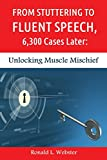 From Stuttering to Fluent Speech, 6,300 Cases Later: Unlocking Muscle Mischief