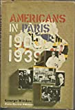 img - for Americans in Paris 1903-1939 (Gertrude Stein, E. E. Cummings, Man Ray, Ernest Hemingway, Virgil Thomson, Henry Miller). book / textbook / text book