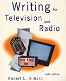 Writing for Television and Radio (0534507506) by Hilliard, Robert L.