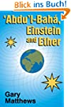 'Abdu'l-Baha, Einstein and Ether