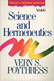 science and Hermeneutics (0310409713) by Poythress, Vern S.