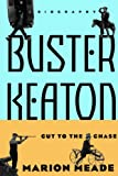 Buster Keaton: Cut To The Chase (0306808021) by Meade, Marion