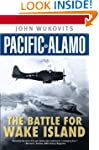 Pacific Alamo: The Battle for Wake Is...
