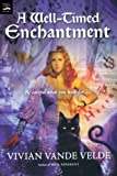 A Well-Timed Enchantment (Magic Carpet Books) (0152049193) by Vande Velde, Vivian