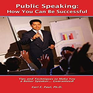 Public Speaking: How You Can Be Successful | [Dr. Earl E. Paul]