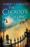 By Robert Galbraith - The Cuckoos Calling (Cormoran Strike) (Export ed) (3/19/13)