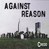 Against Reason by Credo [Music CD]