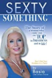 Sexty Something: The story of a woman who ended up on TOP and in life! (1450529690) by O'Donnell, Kevin